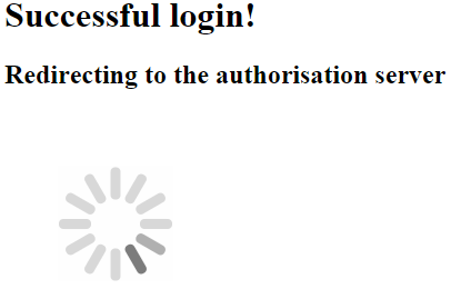 Redirect screen informing the user he was successfully logged in and is being taken to the authorisation server
